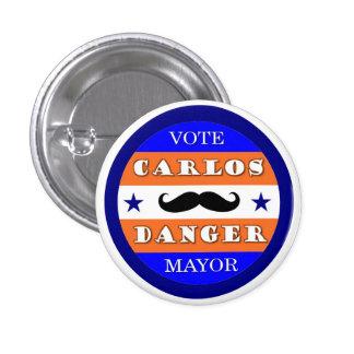 Vote Carlos Danger for Mayor 3 Cm Round Badge