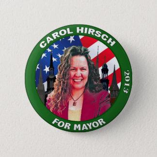 Vote Carol Hirsch for Frederick Mayor 2013 6 Cm Round Badge