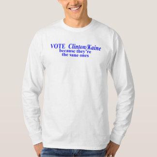 Vote Clinton/Kaine the sane ones T Shirt