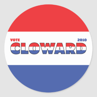 Vote Cloward 2010 Elections Red White and Blue Round Sticker