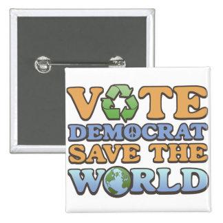Vote Dem Save the World 15 Cm Square Badge