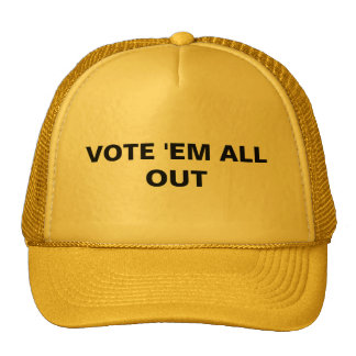 VOTE 'EM ALL OUT CAP