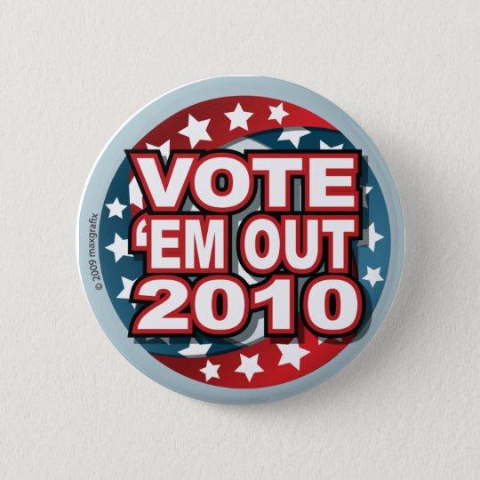 Vote 'em out 6 cm round badge