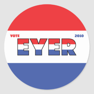 Vote Eyer 2010 Elections Red White and Blue Round Sticker