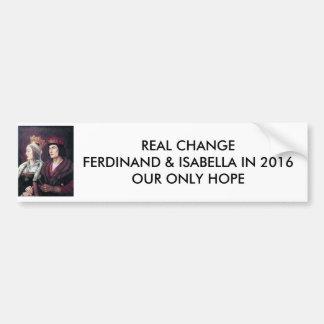 Vote Ferdinand & Isabella in 2016! Car Bumper Sticker