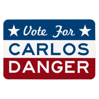 Vote For Carlos Danger Magnet