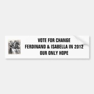 Vote for Change: Ferdinand & Isabella in 2012 Bumper Sticker
