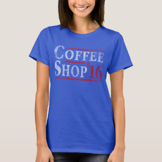 Vote for Coffee and Shop 2016 Election T-Shirt