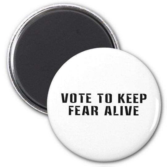 Vote for Fear 2 6 Cm Round Magnet