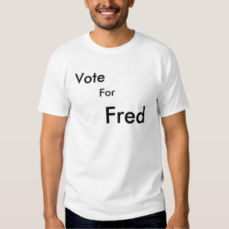 Vote For Fred youtube Tshirts