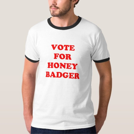Vote For Honey Badger T-Shirt