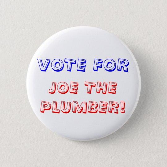 VOTE FOR, JOE THE PLUMBER! 6 CM ROUND BADGE