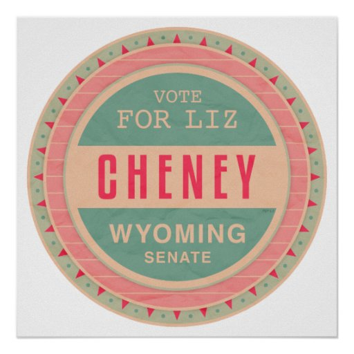 Vote For Liz Cheney Posters