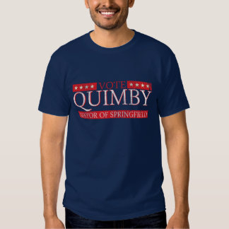 Vote For Mayor Quimby T Shirts