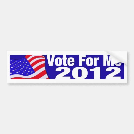 Vote For Me 2012 Bumper Sticker
