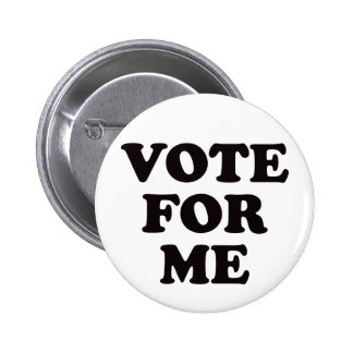 Vote For Me! Pins