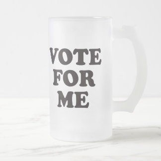 Vote For Me! 16 Oz Frosted Glass Beer Mug