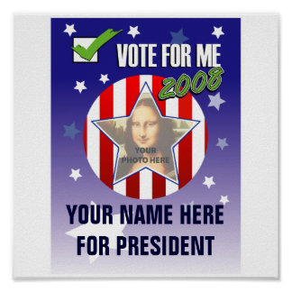 Vote for me Presidential 2008 Election Poster