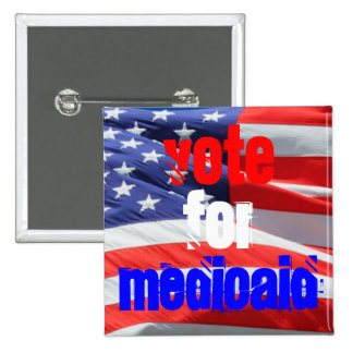 Vote for Medicaid Health Inspirational Election 15 Cm Square Badge