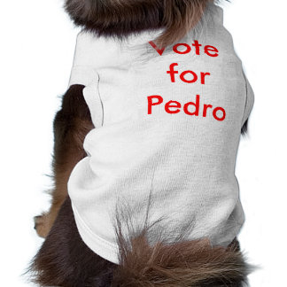 Vote for Pedro Shirt