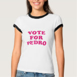 Vote for Pedro T-shirts