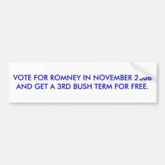 VOTE FOR ROMNEY IN NOVEMBER 2008 GET 3RD BUSH TERM BUMPER STICKER