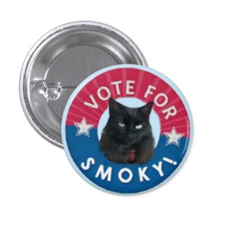 VOTE for SMOKY!  Black Cats RULE! 3 Cm Round Badge