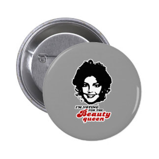 Vote for the Beauty Queen Pinback Buttons