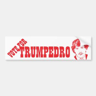 Vote for TRUMPEDRO | Funny Campaign Bumper Sticker