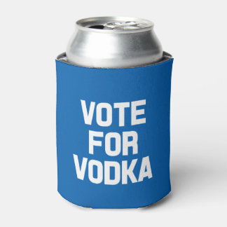 Vote for vodka funny saying can cooler