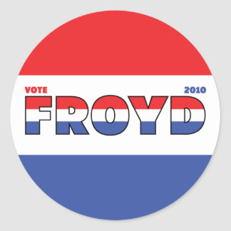 Vote Froyd 2010 Elections Red White and Blue Stickers
