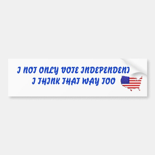 Vote Independant Bumper Sticker