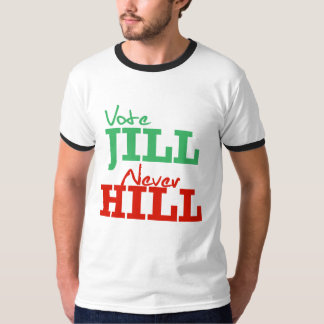 Vote Jill Never Hill - - Jill Stein 2016 - T-shirts