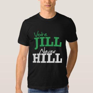 Vote Jill Never Hill -- - Jill Stein 2016 - Tshirt