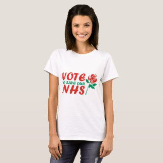Vote Labour to Save our NHS T-Shirt