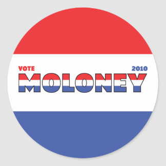 Vote Moloney 2010 Elections Red White and Blue Round Stickers