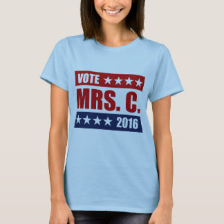 VOTE MRS. C. 2016.png T-Shirt