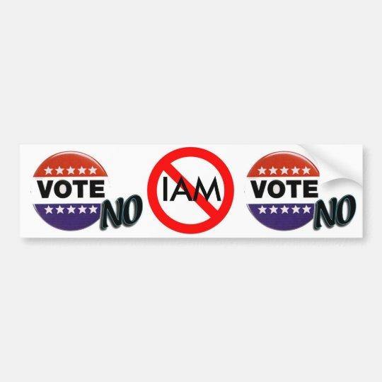 VOTE NO IAM Bumpersticker Bumper Sticker