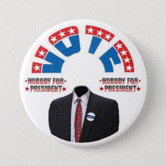 Vote NOBODY for Presiednt 7.5 Cm Round Badge