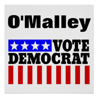 Vote O'Malley Democrat  for President Poster