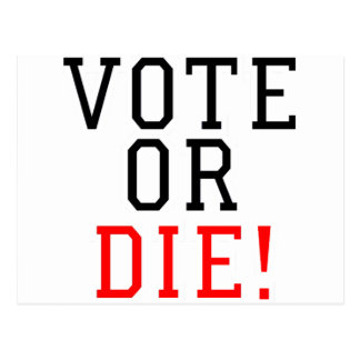 Vote or Die! Postcard