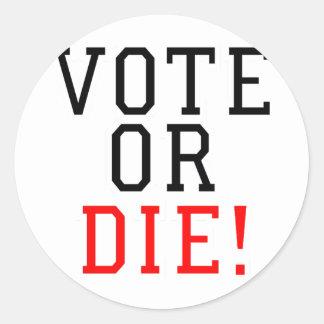 Vote or Die! Classic Round Sticker