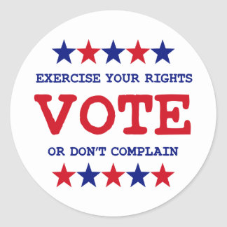 VOTE OR DON'T COMPLAIN ROUND STICKER
