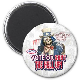 Vote or Shut Up Magnet
