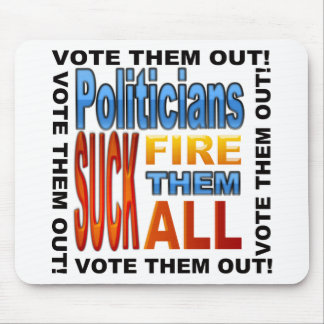 Vote Politicians Out Mouse Pad