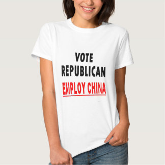 Vote Republican Employ China Shirts
