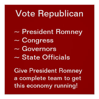 Vote Republican Give President Romney a complete t Poster