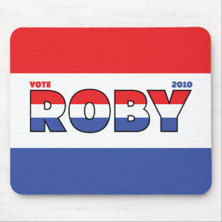 Vote Roby 2010 Elections Red White and Blue Mouse Pad