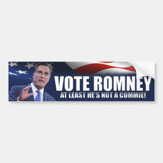 Vote Romney - at least he's not a commie Bumper Sticker