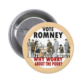 Vote Romney; Forget the Poor 6 Cm Round Badge